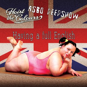 Hoist The Colours -  Asbo Peepshow -  voorkant