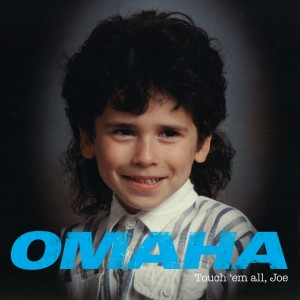 OMAHA Touch Em All Joe