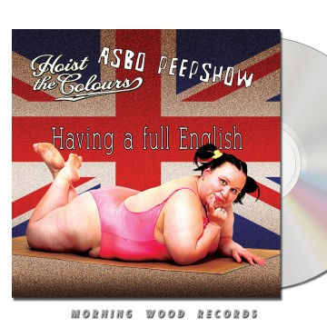 Hoist The Colours ASBO peepshow Having A Full English CD