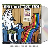Shit Hits The Fan The First And Worst Record CD