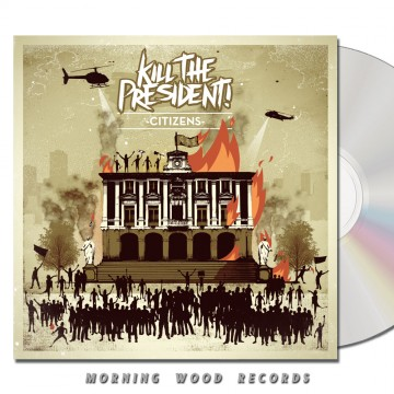 Kill The President – Citizens CD