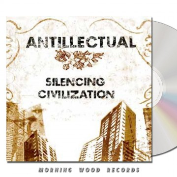 Antillectual – Silencing Civilization CD