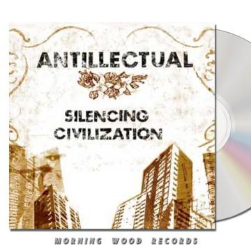 Antillectual – Silencing Civilization CD