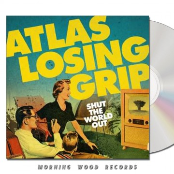 Atlas Losing Grip – Shut The World Out CD