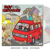 Fast Response - Homeless By Choice CD