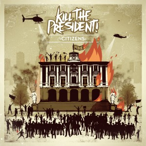 Kill The President - Citizens 1200x1200