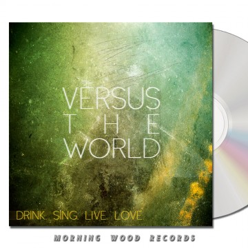 Versus The World – Drink Sing Live Love