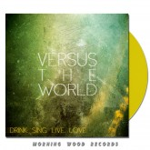Versus The World - Drink Sing Live Love LP