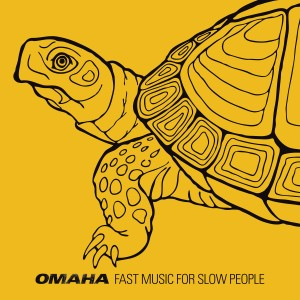 Omaha - Fast Music For Slow People 1200x1200