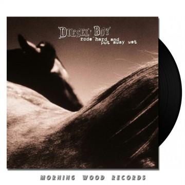 Diesel Boy – Rode Hard And Put Away Wet LP