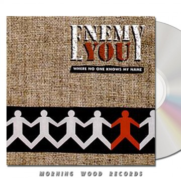 Enemy You – Where No One Knows My Name CD