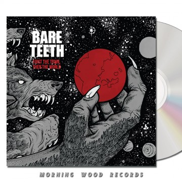 Bare Teeth –  First  The Town, Then The World CD