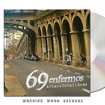 69 Enfermos – A Place To Call Home CD