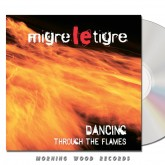 Migre Le Tigre - Dancing  Through The Flames CD