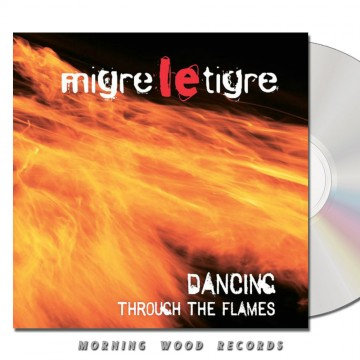 Migre Le Tigre – Dancing  Through The Flames CD