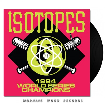Isotopes – 1994 World Series Champions LP