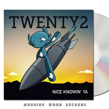 Twenty2 – Nice Knowin Ya CD