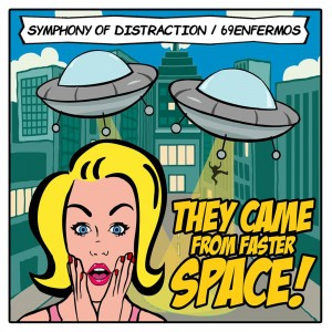 Symphony Of Distraction - 69 Enfermos - They Came From Faster Space CD