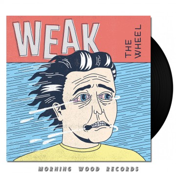 Weak – The Wheel LP