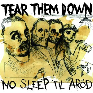 Tear Them Down - No Sleep Til Arod 1200x1200