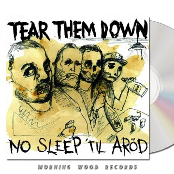 Tear Them Down – No Slipe Til Arod CD
