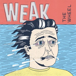 Weak - The Wheel 1400x1400