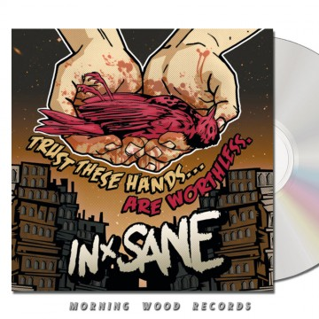 In-Sane – Trust These Hands Are Worthless CD