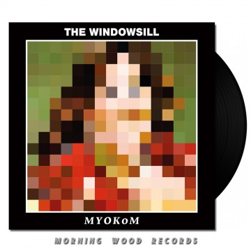 The Windowsill – MYOKOM LP