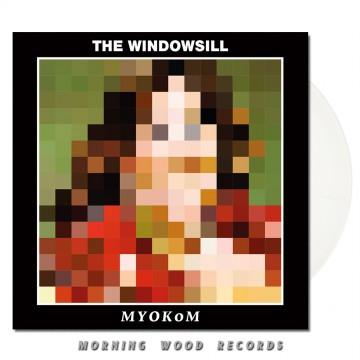 The Windowsill – MYOKOM LP clear