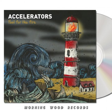 Accelerators – Fuel For The Fire CD