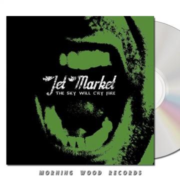 Jet Market – Sky Will Cry Fire CD