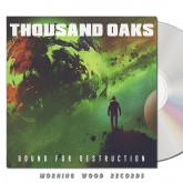 Thousand Oaks - Bound For Destruction CD