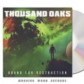 Thousand Oaks - Bound For Destruction CD