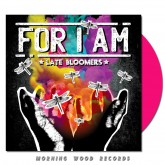 For I Am - Late Bloomers Pink