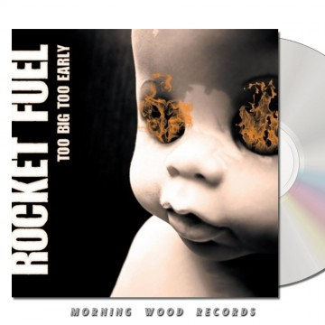 Rocket Fuel – Too Big Too Early CD