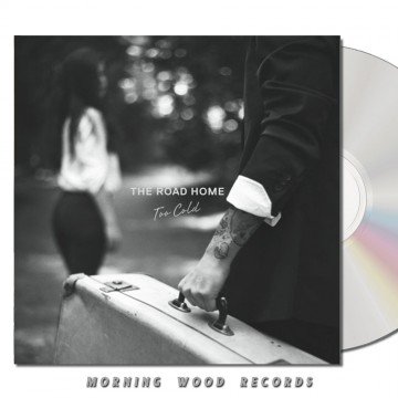 The Road Home – Too Cold CD